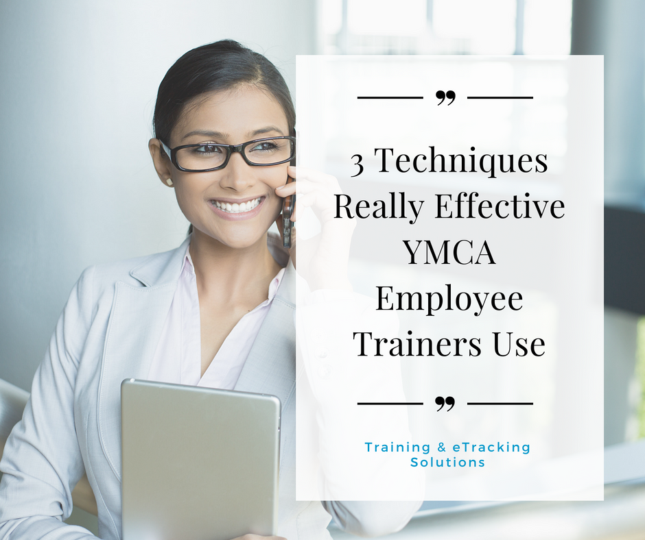 3 Techniques Really Effective YMCA Employee Trainers Use