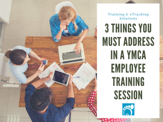 3 Things You Must Address In A YMCA Employee Training Session