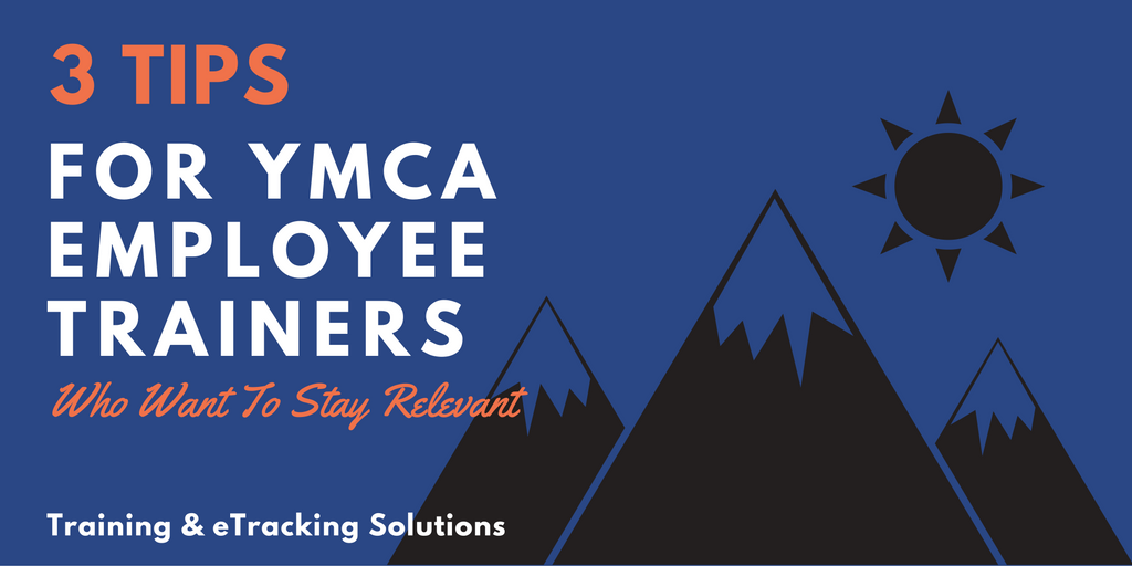 3 Tips For YMCA Employee Trainers Who Want To Stay Relevant