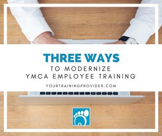 3 Ways to Modernize YMCA Employee Training