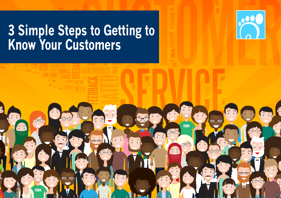 3 Simple Steps to Getting to Know Your Customers