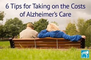 6 Tips for Taking on the Costs of Alzheimer's Care