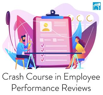 Crash Course in Employee Performance Reviews