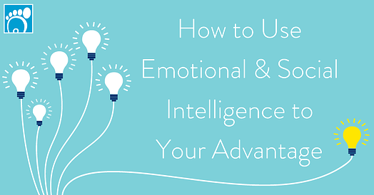 how to use emotional and social intelligence to your advantage