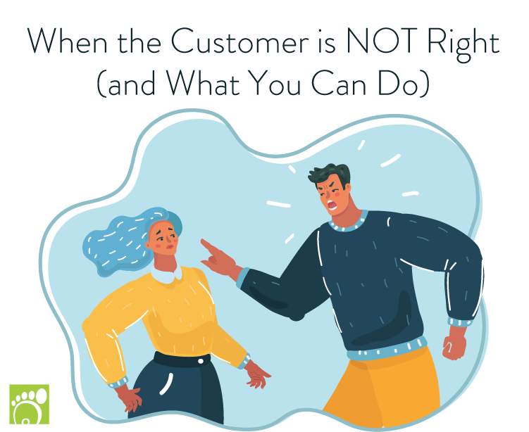 when the customer is not right and what you can do