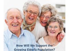 How Will We Support the Rapidly Growing Elderly Population?