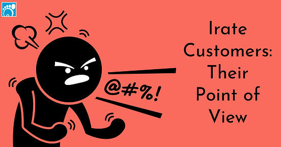 Irate Customers: Their Point of View