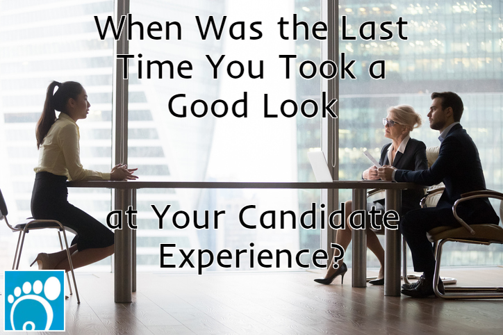 When was the last time you took a good look at your candidate experience