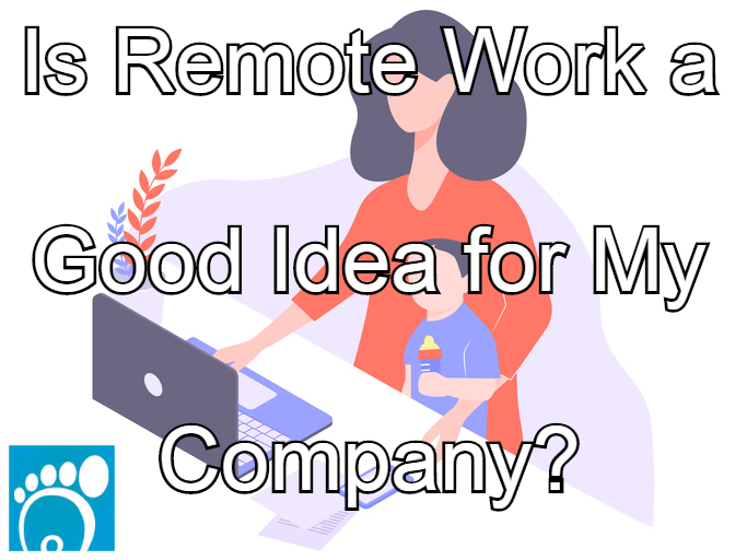 is remote work a good idea for my company