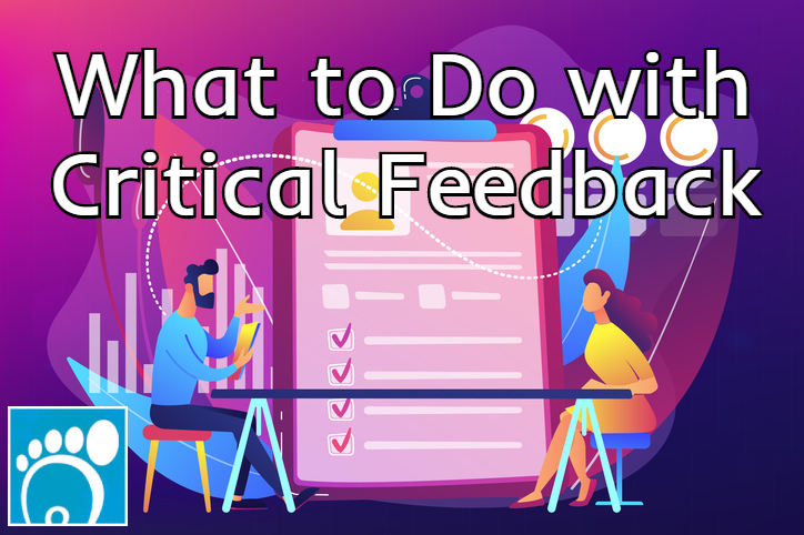 What to do with critical feedback