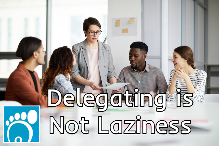 delegating is not laziness
