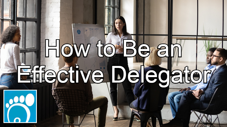 How to Be an Effective Delegator