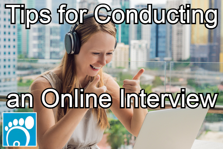 Tips for Conducting an Online Interview